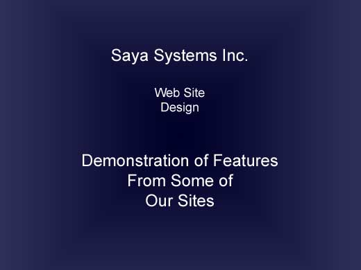 Demo of web sites designed and developed by Saya Systems.